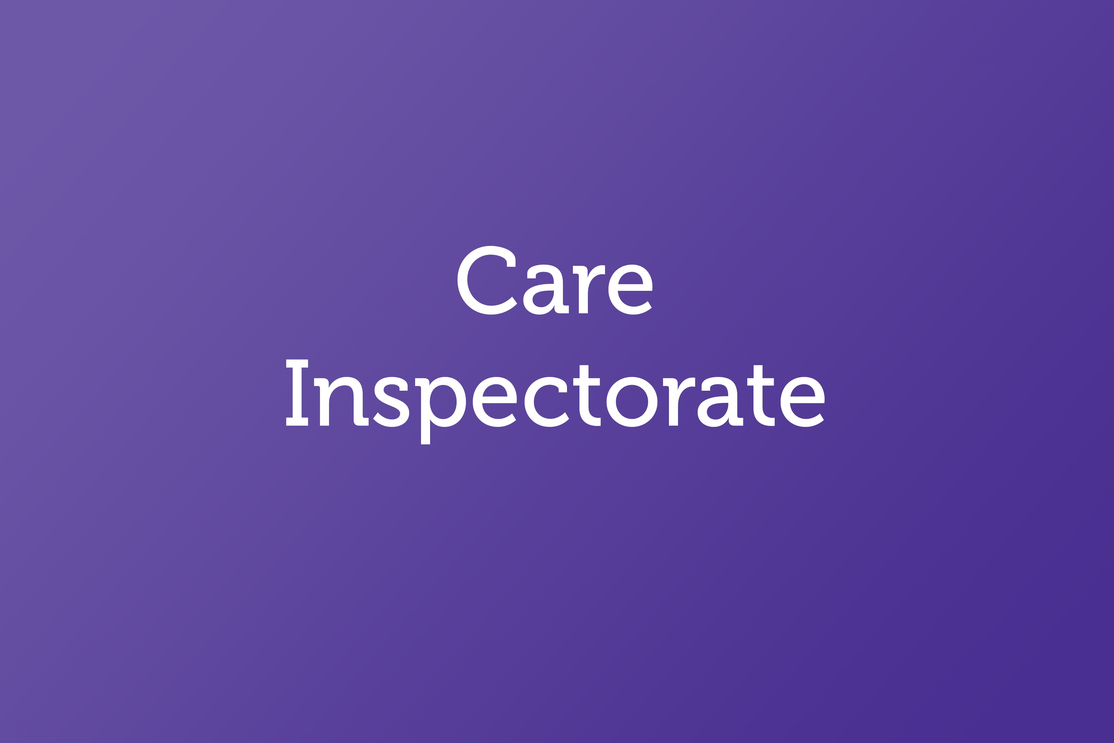 Care Inspectorate report on inspections, 12 May 2021
